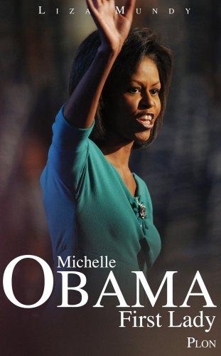 Michelle Obama First Lady par Liza Mundy