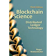 Blockchain Science: Distributed Ledger Technology