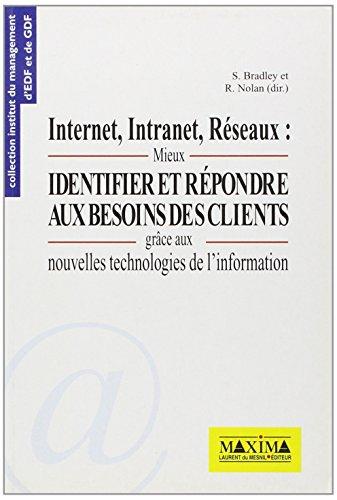 Internet, intranet, réseaux : mieux identifier et répondre aux besoins des clients