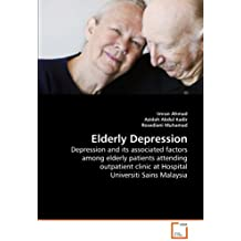 Elderly Depression: Depression and its associated factors among elderly patients attending outpatient clinic at Hospital Universiti Sains Malaysia