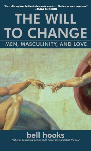 The Will to Change: Men, Masculinity, and Love by hooks, bell (2004) Paperback