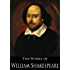The Complete Works of William Shakespeare (37 plays, 160 sonnets and 5 Poetry Books With Active Table of Contents) (English Edition)