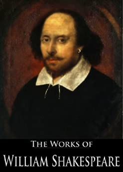 The Complete Works of William Shakespeare (37 plays, 160 sonnets and 5 Poetry Books With Active Table of Contents) (English Edition) par [Shakespeare, William]