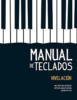 Manual de teclados: Nivelación de [González, Ana Cristina, Rivera, Néstor Ignacio