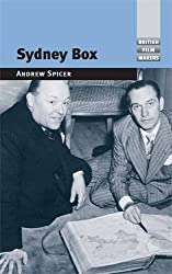 Sydney Box (British Film-Makers) by Andrew Spicer (2011-05-26)
