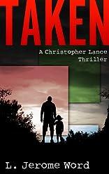 Taken: A Christopher Lance Thriller (A Christopher Lance Thriller Series Book 1)