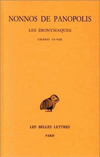 Les Dionysiaques, tome 3 : Chants VI-VIII