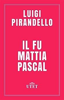 Il fu Mattia Pascal di [Pirandello, Luigi]