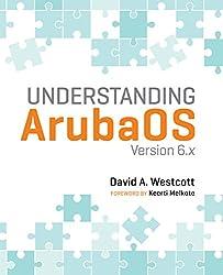 Understanding ArubaOS: Version 6.x (English Edition)