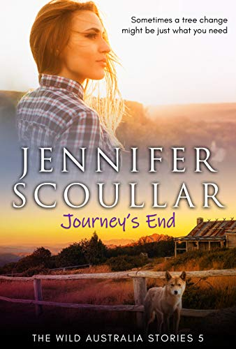 Journey's End (The Wild Australia  Stories Book 5) by Jennifer Scoullar