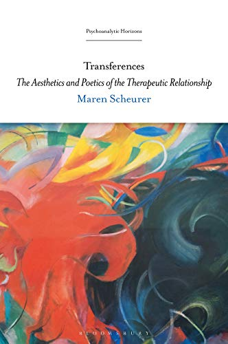 Transferences: The Aesthetics and Poetics of the Therapeutic Relationship (Psychoanalytic Horizons) (English Edition)