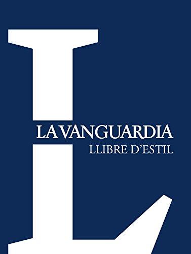 Llibre d'estil 'La Vanguardia' (Catalan Edition) por La Vanguardia