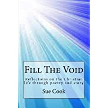 Fill the void: Reflections on the Christian life through poetry and story