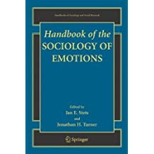 Handbook of the Sociology of Emotions (Handbooks of Sociology and Social Research)