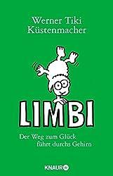Limbi: Der Weg zum Glück führt durchs Gehirn