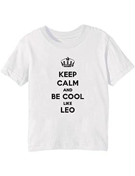 Keep Calm And Be Cool Like Leo Bambini Unisex Ragazzi Ragazze T-Shirt Maglietta Bianco Maniche Corte Tutti Dimensioni...