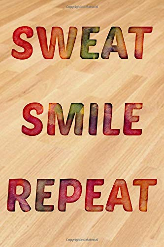 Sweat Smile Repeat: A 100-page training exercise log for lifting your workout por Gym Rat Log Books