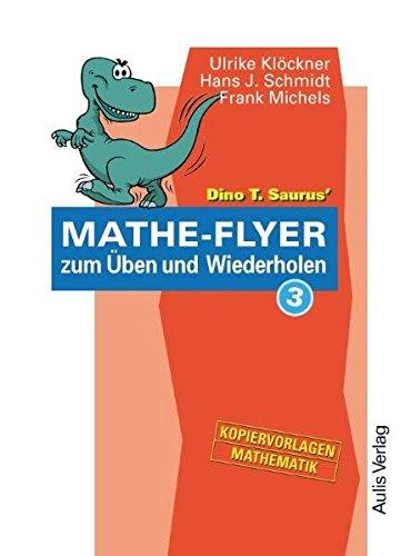 Dino T. Saurus Mathe-Flyer 3 zum Üben und Wiederholen. Kopiervorlagen Mathematik