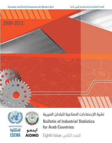 Bulletin of Industrial Statistics for Arab Countries 2006 - 2012 by United Nations Economic and Social Commission for Western Asia (2015-09-30)