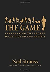 (The Game: Penetrating the Secret Society of Pickup Artists) By Strauss, Neil (Author) Hardcover on (09 , 2005)