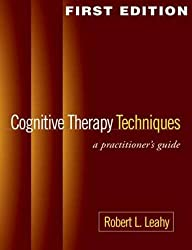 Cognitive Therapy Techniques: A Practitioner's Guide by Robert L. Leahy (2003-10-30)