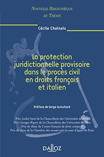 La protection juridictionnelle provisoire dans le procès civil en droits français et italien Vol 61: Vol 61 - Nouvelle Bibliothèque de Thèses