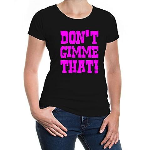 Girlie T-Shirt Dont gimme that!-XXL-Black-Neonpink