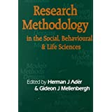 [(Research Methodology in the Social, Behavioural and Life Sciences : Designs, Models and Methods)] [Edited by Herman J. Ader ] published on (December, 1999)