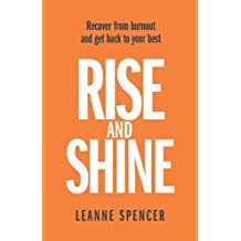 Rise and Shine: Recover from burnout and get back to your best