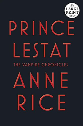 Prince Lestat: The Vampire Chronicles by Anne Rice