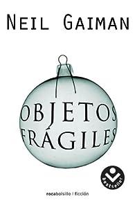 Objetos frágiles ) par Neil Gaiman