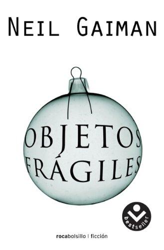 Objetos frágiles (Bestseller (roca)) por Neil Gaiman