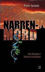 Narren-Mord: Ein Mainzer Fastnachtskrimi