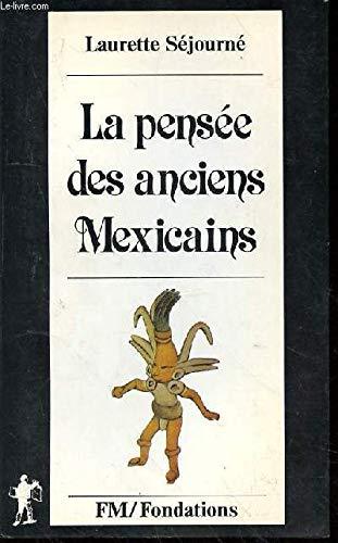 La pensée des anciens Mexicains par Laurette Séjourné