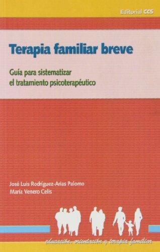Terapia Familiar Breve - 1ª Edic (Educación, orientación y terapia familiar)