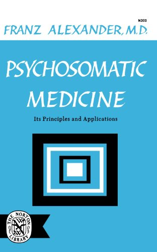 Psychosomatic Medicine: Its Principles and Applications