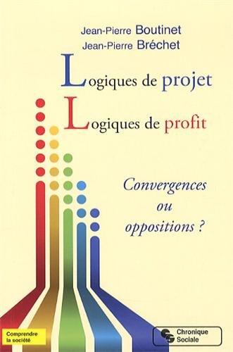 Logiques de projet, logiques de profit : Convergences ou oppositions ?
