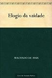 Elogio da Vaidade (Portuguese Edition)