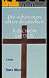 Die schönsten alten deutschen KiRCHENLiEDER: E-book (Die schönsten alten deutschen...)