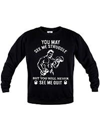 Rule Out Gimnasio motivación Sudadera Prenda De Lucha You May See ME Struggle. BUT You