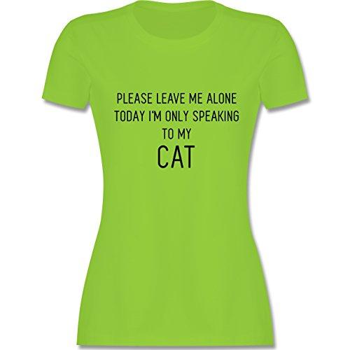 Statement Shirts - Please leave me alone, today I'm only speaking to my cat - tailliertes Premium T-Shirt mit Rundhalsausschnitt für Damen Hellgrün