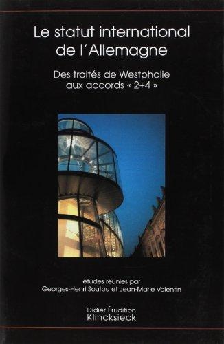 Etudes germaniques. : 4 (2004) : Le statut international de l'Allemagne : des traités de Westphalie aux accords 2+4 par Georges-Henri Soutou