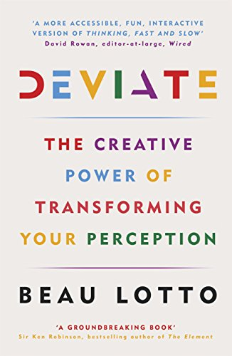Deviate: The Science of Seeing Differently (English Edition) por Beau Lotto