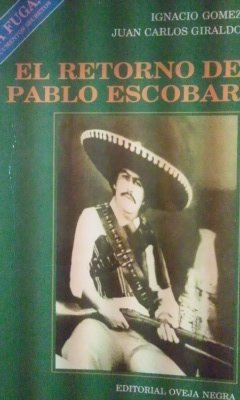 EL RETORNO DE PABLE ESCOBAR. La Fuga: Los documentos secretos (Bogotá, 1992)