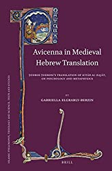 Avicenna in Medieval Hebrew Translation (Islamic Philosophy, Theology and Science. Texts and Studies)