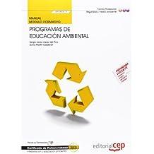 Manual Programas de educación ambiental (MF0806_3). Certificados de Profesionalidad. Interpretación y Educación Ambiental (SEAG0109)