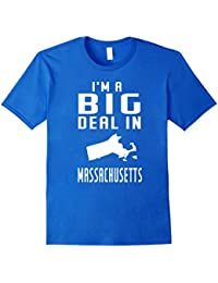 I'm A Big Deal In Massachusetts State T-shirt Funny Sayings