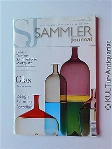 Sammler Journal. Deutschlands grosse Sammlerzeitschrift. Uhren, figürliche Zeitmesser; Porzellan; Glas; Möbel; Taschen. Juni 2007.