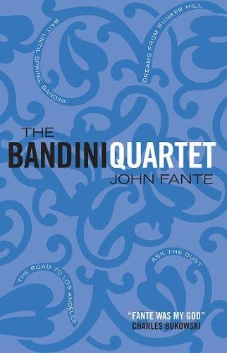 The Bandini Quartet: Wait Until Spring, Bandini: The Road to Los Angeles: Ask the Dust: Dreams from Bunker Hill
