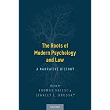 The Roots of Modern Psychology and Law: A Narrative History